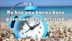 Piensa antes, hay decisiones que no se arreglan ni con el cambio de hora.