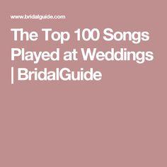 The Top 100 Songs Played at Weddings | BridalGuide
