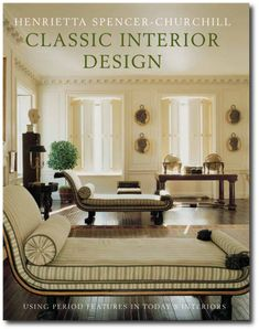 Classic Interior Design Using Period Features in Today's Home Henrietta Spencer-Churchill, Georgian Style, Georgian Houses, Regency Furniture, English Style, English Decorating, Georgian Furniture