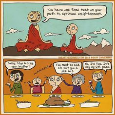 Though you may be zen, your family can always test you. Thanksgiving and holiday cartoon about being spiritually tested when around family during the holidays. Thanksgiving Cartoon, Holiday Cartoon, Happy Thanksgiving, Spiritual Enlightenment, Spiritual Life, Spirituality, Spiritual Growth, Ram Dass, Final Test