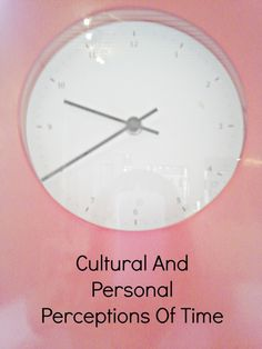 The Individual And Cultural Perceptions Of Time #interculturalcommunication