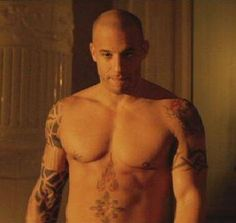 Vin Diesel xxx.  Whoa what it would be like for him to look at me this way!!!