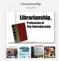 """Librarianship: About the profession and the people who practice it. Librarian pins are also in the boards for """"Librarian Depictions,"""" """"Librarian Ink,"""" and """"Pinteresting Libraries."""" Related pins are also in """"Training & Education,"""" the many """"Book..."""" and """"Reading..."""" boards, and those related to card catalogs, bookstores, and bookshelves."""