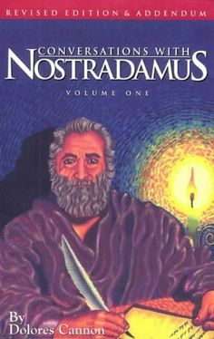 From 7.85 Conversations With Nostradamus: Addendum V. 1: His Prophecies Explained