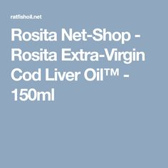 Rosita Net-Shop Realfoods & Rare Wonders From Nature Rosita Ratfishoil Rosita Realfoods Fish Oil, Rosemary Herb, Natural Vitamin E, Cod Fish, Food Test, Food Safety, Daily 5, Calorie Diet