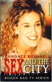 """""""Sex and the City"""" af Candace Bushnell"""