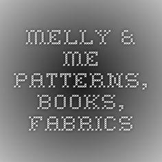 Melly & me - Patterns, Books, Fabrics