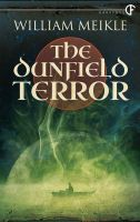 The Dunfield Terror by William Meikle, DarkFuse, p/b, $16.99/ebook, $6.99,Website Reviewed by Dave Brzeski William Meikle loves to visit that grey area between Lovecraftian fiction and the classic...