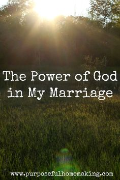 Purposeful Homemaking: The Power of God in My Marriage