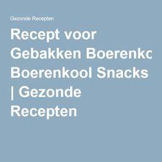 Recept voor Gebakken Boerenkool Snacks | Gezonde Recepten