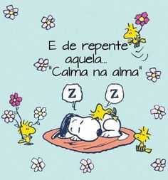 Fica Cãomigo: Presente de domingo Snoopy Love, Charlie Brown And Snoopy, Snoopy And Woodstock, Happy Week End, Happy Sunday, Hello Sunday, Words Quotes, Wise Words, Sayings