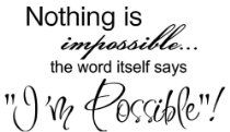 """Nothing is impossible... the word itself says """"I'm possible""""! Vinyl wall art Inspirational quotes and saying home decor decal sticker"""