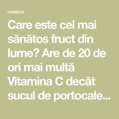 Care este cel mai sănătos fruct din lume? Are de 20 de ori mai multă Vitamina C decât sucul de portocale. Reîntinerește organismul și crește imunitatea - VoxBiz Mai, Medicine