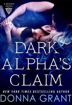 Dark Alpha's Claim: A Reaper Novel #1 by Donna Grant  Just like Beauty and the Beast, Dark Alpha's Claim's Jordyn loves books…how could you not love that…  http://tometender.blogspot.com/2015/11/dark-alphas-claim-reaper-novel-my.html