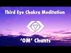 1 Hour Magical Chants for Third Eye Chakra Meditation [ OM ] Meditation Videos, Spiritual Meditation, Meditation Techniques, Chakra Meditation, Meditation Music, Guided Meditation, 6 Chakra, Third Eye Chakra, Chakra Healing