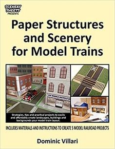 Paper Structures and Scenery for Model Trains: Strategies, tips and practical projects to easily and affordably create landscapes, buildings and backgrounds your model train layout #modeltrainsets #hobbytrains