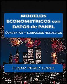 Modelos econométricos con datos de panel : conceptos y ejercicios resueltos / César Pérez López (2015)