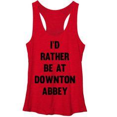 Downton Abbey Women's - Rather Be Racerback Tank #downton #downtonabbey #pbs