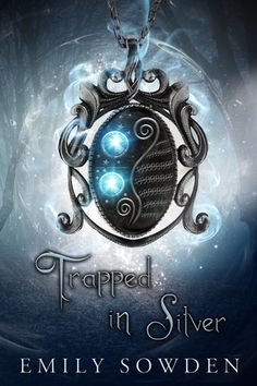 Cover Reveal: Trapped In Silver by Emily Sowden - On sale February 7, 2017! #CoverReveal