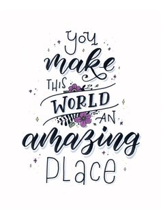 You make this world an amazing place - Handlettering / Brushlettering von Ludmil. You make this world an amazing place - Handlettering / Brushlettering von Ludmila Blum, Bunte Galerie Calligraphy Quotes Doodles, Brush Lettering Quotes, Doodle Quotes, Hand Lettering Alphabet, Typography Quotes, Lettering Tattoo, Lettering Ideas, Typography Love, Graffiti Lettering