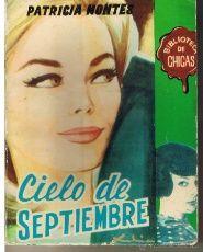 BIBLIOTECA DE CHICAS. Nº 330. CIELO DE SEPTIEMBRE. PATRICIA MONTES. EDICIONES CID.(AM)