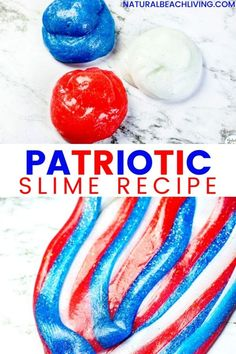 4th of July Slime Recipe for Easy Summer Science Activity - Natural Beach Living Summer Camp Activities, Science Activities, Blue Slime, Easy Slime Recipe, Discovery Bottles, Summer Science, Blue Food Coloring, Homemade Playdough, Color Swirl