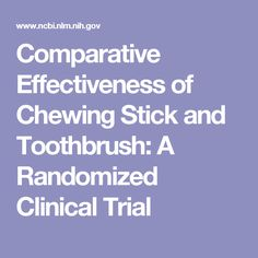 Comparative Effectiveness of Chewing Stick and Toothbrush: A Randomized Clinical Trial