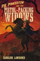 P. K. Pinkerton and the Pistol Packing Widows (J Fic Lawrence)
