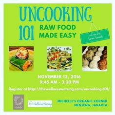 Super excited to announce the next long-awaited Uncooking 101 class the last for this year!  It will run on November 12 from 9:45am to 3:30pm at @michelleorganiccorner  Learn everything you need to start preparing healthy tasty and easy raw food at home for you and your family in this fun-filled and action-packed class!  USD $70 limited places available. Register by going to http://ift.tt/1CXit5E  #uncooking #uncooking101 #raw #rawvegan #healthy #jakarta #rawfoodchef #thewellnesswarung…