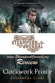 Phoebe Darqueling of SteampunkJournal.org reviews Book 2 of Cassandra Clare's Infernal Devices Trilogy, Clockwork Prince.