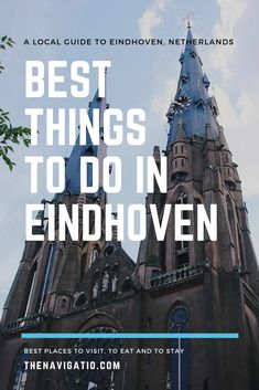 Looking for the best places to visit in EIndhoven? Here is my local guide with the best things to do in Eindhoven, Netherlands.
