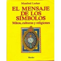 Mitos culturas y religiones son constructoras, portadoras y destructoras de mensajes a través de la ...