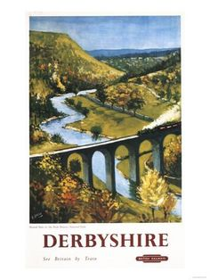 Derbyshire, England - Monsal Dale, Train and Viaduct British Rail Poster Prints by Lantern Press at AllPosters.com