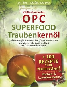KERN-Gesundes OPC - SUPERFOOD Traubenkernöl Chutneys, Books On Demand, Superfood, Cantaloupe, Fruit, Fountain Of Youth, Chutney