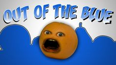 Annoying Orange - Out Of The Blue - YouTube