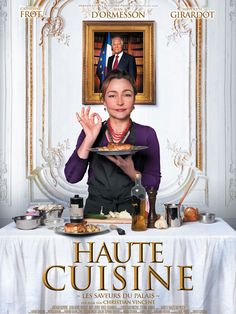 """Haute Cuisine"" (2013), a charming film for foodies & lovers of all things French!"
