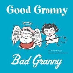 Good Granny Bad Granny - great gift for a grandma! It's a hilarious book!   http://tiptoesonline.com/good-granny-bad-granny.html