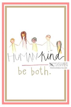 Human Kind Be Both inspirational quote printable for a happy reminder #printable #inspirational #quotes