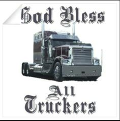 175 Best Trucker Quotes Images In 2019 Truck Drivers