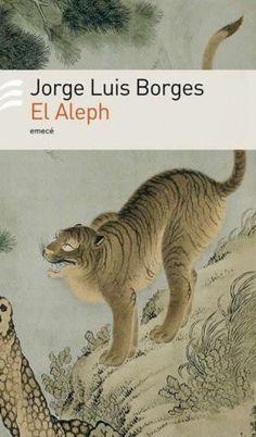 Como una magistral biblioteca bizarra, los diecisiete cuentos de El Aleph reflejan el sorprendente genio de uno de los más grandes escritores de la literatura contemporánea. So Little Time, Cover Design, Reading, Cats, Books, Animals, Orient, Philosophy, Design Inspiration