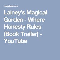 Lainey's Magical Garden - Where Honesty Rules (Book Trailer) Fiction Books For Kids, Diana Gabaldon Books, Fantasy Fiction, Honesty, Childrens Books, Writing, Youtube, Blood, Coins