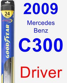 Driver Wiper Blade for 2009 Mercedes-Benz C300 - Hybrid
