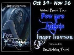 Few Are Angels by Inger Iverson Cover Art, New Books, Interview, Angels, Tours, Writing, Blog, Life, Angel