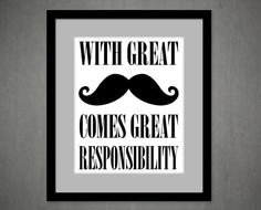 Mustache saying art  With great Mustache comes great by Millsmark, $14.00