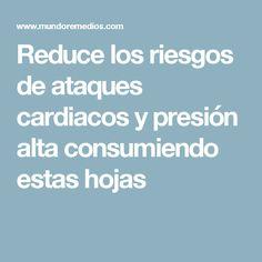 Reduce los riesgos de ataques cardiacos y presión alta consumiendo estas hojas