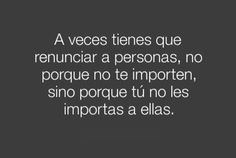 Sometimes you have to give up people, not why not imported you if not for that you do not you care about them.