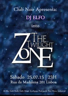 #IntoTHETWILIGHTZONE by Dj Elfo  Sábado 25 de Julho no #clubnoirlisboa Alt 80s, Goth Rock, Goth Metal, Synthpop, Post-punk, New Wave, Industrial Evento: https://www.facebook.com/events/406543996217121/ Host: DJ Elfo  Entrada 2 Euros Aberto das 23 às 4
