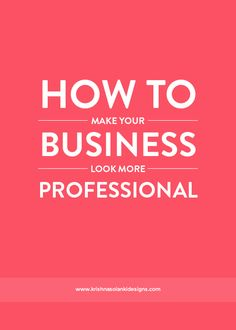 Krishna Solanki Designs - How To Make Your Business Look More Professional
