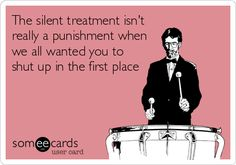 Free and Funny Confession Ecard: The silent treatment isn't really a punishment when we all wanted you to shut up in the first place Create and send your own custom Confession ecard. Great Quotes, Funny Quotes, Farm Quotes, Life Quotes, Funny Memes, The Silent Treatment, Silent Treatment Quotes, Haha Funny, Funny Stuff