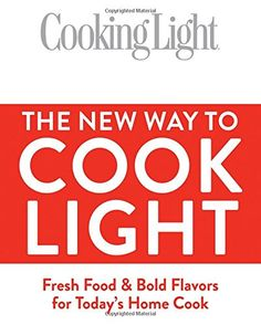 Cooking Light The New Way to Cook Light: Fresh Food & Bold Flavors for Today's Home Cook Thai Cooking, Healthy Cooking, Healthy Eating, Cooking Kale, Cooking Salmon, How To Cook Brats, How To Cook Kale, Online Cooking Classes